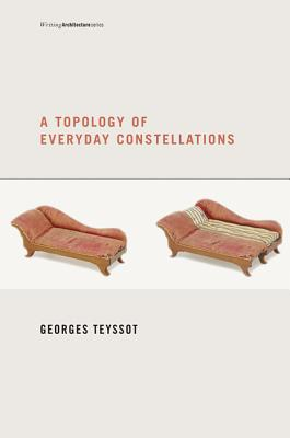 A Topology of Everyday Constellations By Teyssot, Georges