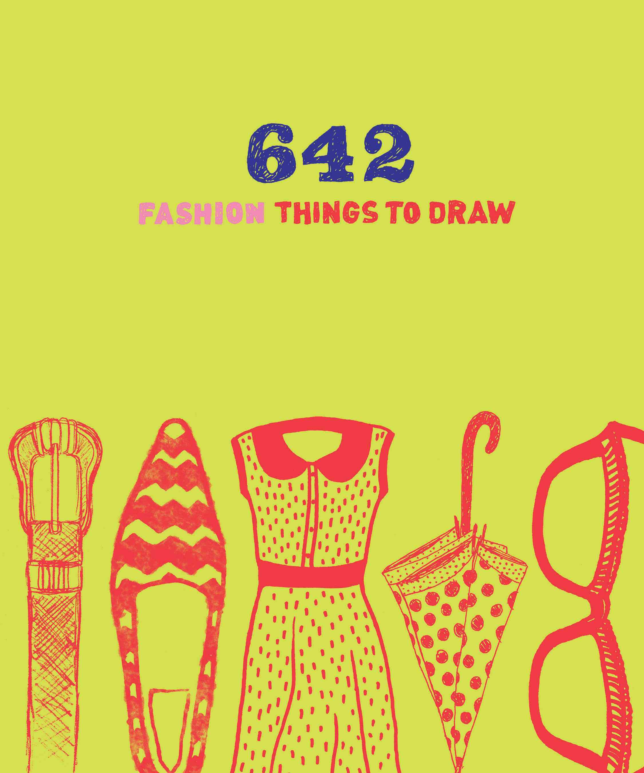 642 Fashion Things to Draw By Chronicle Books (COR)